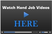 Watch videos to discover handjob tips and techniques.